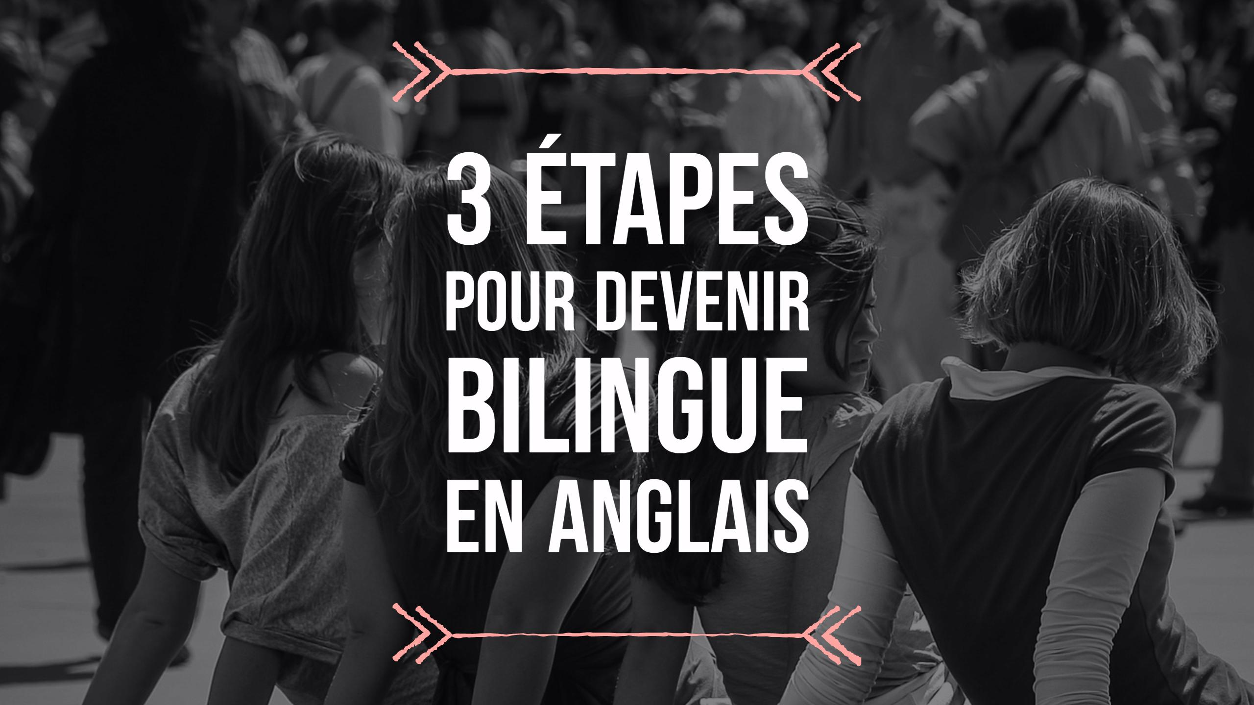devenir bilingue en anglais