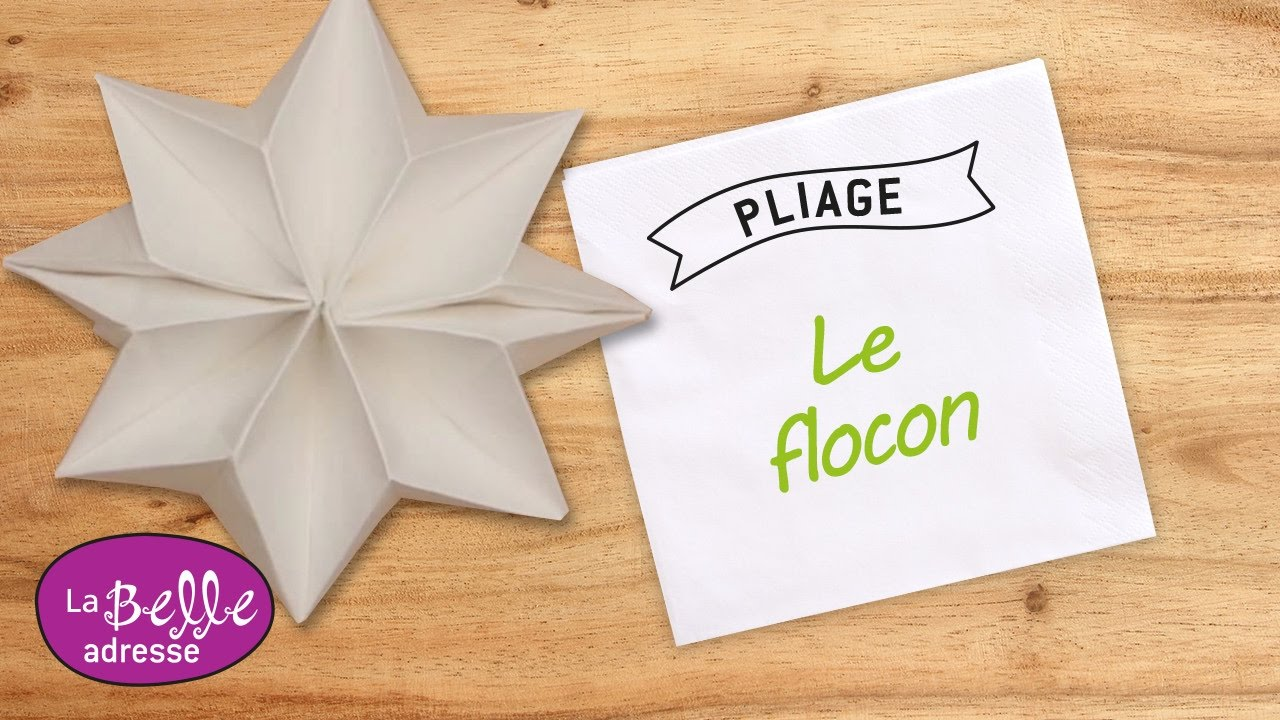 pliage serviette en flocon